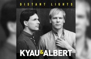 Kyau & Albert Release Highly Anticipated Album 'Distant Lights'