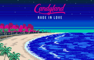 "Candyland Gives Away ""Rage In Love"""
