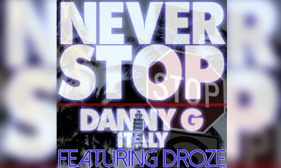 Danny G Featuring DROZE - Never Stop (The Remixes)