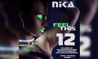 ♥ New Episode! #12 :-) DJ NIKA Presents: FEEL THIS (Mixshow)
