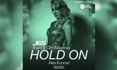 """New Alex Kunnari Remix of JES' Collaboration """"Hold On,"""" With Shant & Clint Maximus Out Now!"""