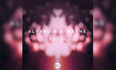 Stream In Full: Alvaro & D-Wayne - Take U