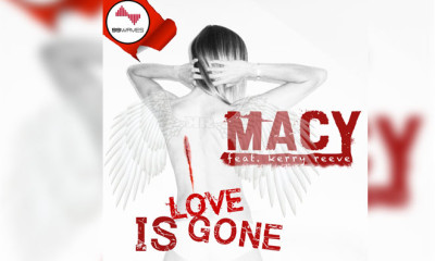 """MACY ft. Kerry Reeve """"Love Is Gone"""" An Electrifying Wave of Sound"""