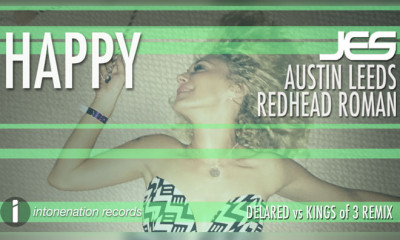 "JES, Austin Leeds, & Redhead Roman ""Happy"" (Delared Vs Kings Of 3 Remix)"
