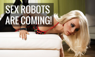 To Men Who Want To Buy A Sex Robot