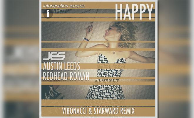 """JES, Austin Leeds, & Redhead Roman """"Happy"""" (Vibonacci & Starward Remix)"""