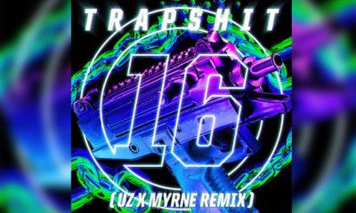 UZ – Trap Shit 16 (UZ & MYRNE Remix)