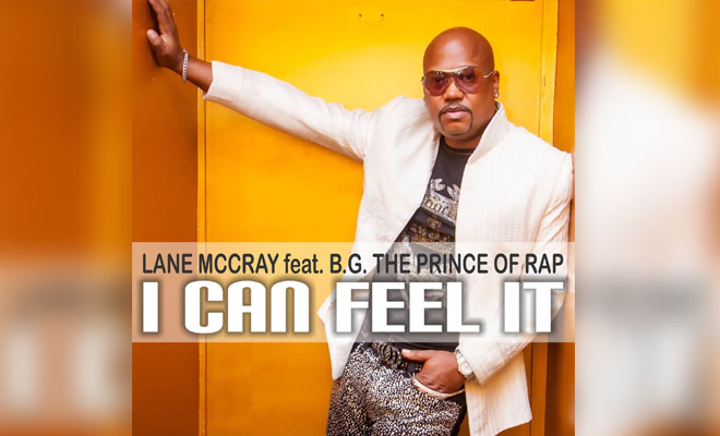 Eurodance 2016 Release: Lane McCray Feat. B.G. The Prince Of Rap - I Can Feel It
