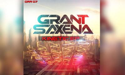 Premiere: Grant Saxena - Kinetic EP