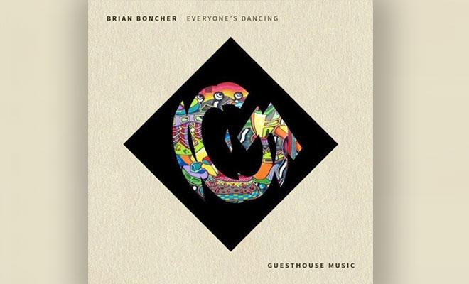 LISTEN NOW: Brian Boncher - Everyone's Dancing