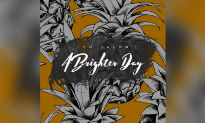 "Leo Salom Releases His New Track ""A Brighter Day"" Feat. Sula Mae, Get It Now!"