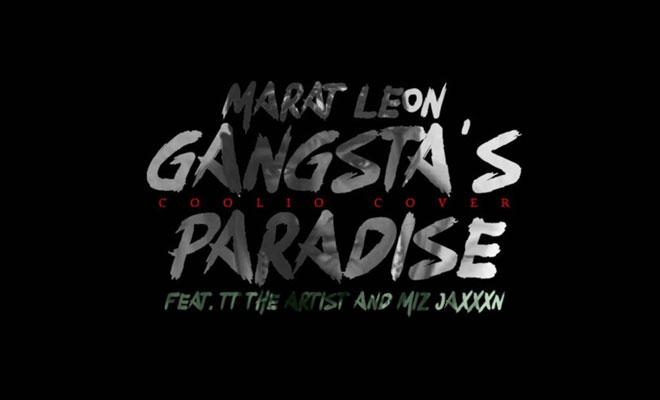 LISTEN NOW: Marat Leon ft. TT the Artist and Miz Jaxxxn - Gangsta's Paradise (Coolio Cover)