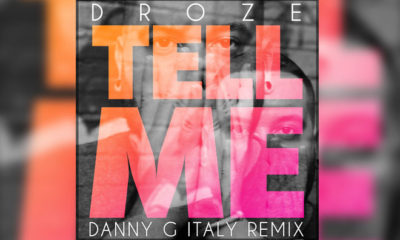 "Let's All Listen to DROZE's Remix Of ""Tell Me"" By Danny G (Italy)"