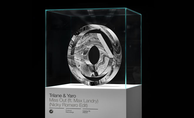 "Trilane & Yaro's ""Miss Out"" Receives Nicky Romero's Edit [Protocol]"