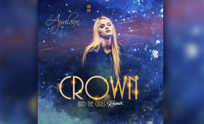 "Aprilann's ""Crown And The Girls"" Remix Is Now Online!"