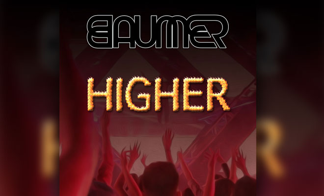"BAUMER Shares Big Room Sounding Track ""HIGHER"""
