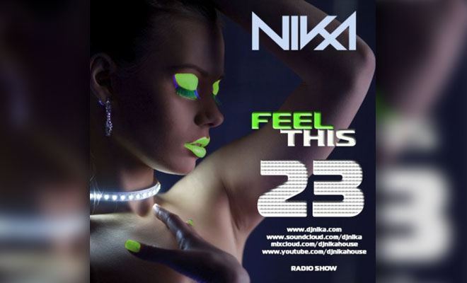Feel This – Episode 23 – DJ NIka (RadioShow)
