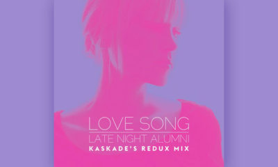 LISTEN NOW: Late Night Alumni - Love Song (Kaskade's Redux Mix)