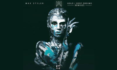 Max Styler Recruits Jameston Thieves, Awoltalk & Flapo For Gold / Deep Dreams Remix Package