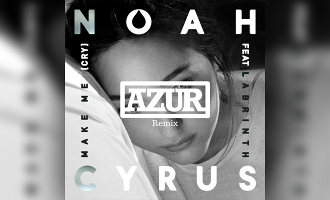 "Azur Gives Noah Cyrus' ""Make Me Cry"" The Remix Treatment — LISTEN"
