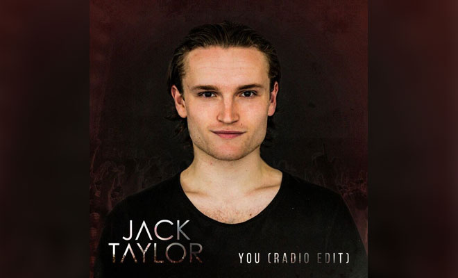 "Jack Taylor Unleashed His Brand New Single, ""You"""