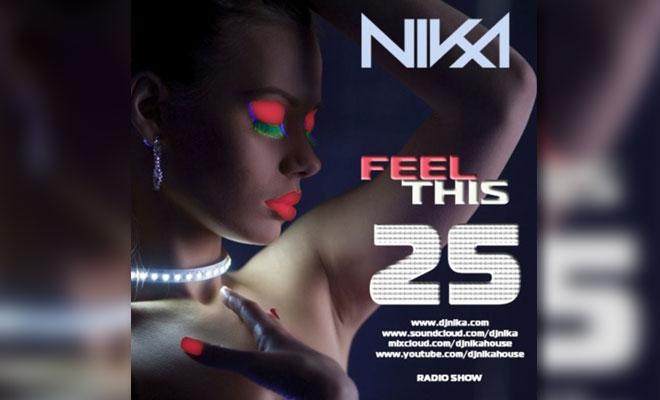 Feel This – Episode 25 – DJ NIka (RadioShow)