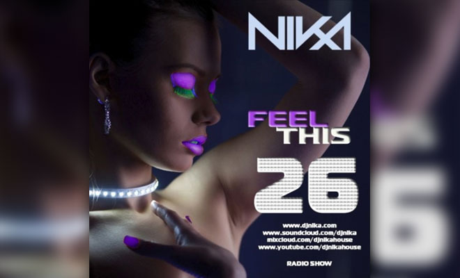Feel This – Episode 26 – DJ NIka (RadioShow)
