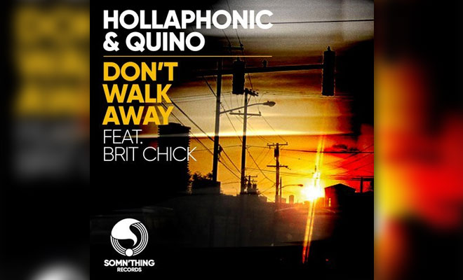"Hollaphonic & Quino Join Forces For ""Don't Walk Away"""