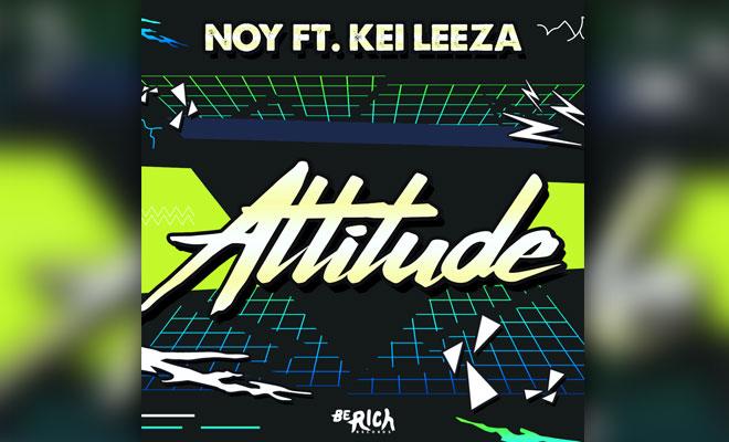 "Noy Teams Up With Rapper Kei Leeza For Trap Banger ""Attitude"""