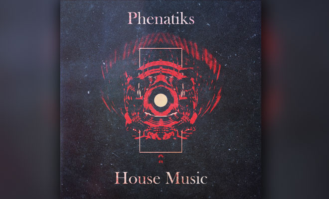 "Why Phenatiks Literally Named Their First Release ""House Music""?"