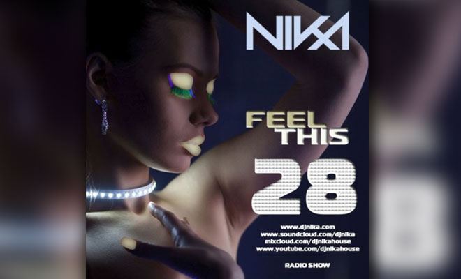 Feel This – Episode 28 – DJ NIka (RadioShow)