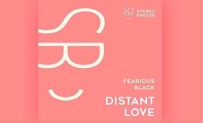 Fearious Black Debuts With Deep House Tune 'Distant Love' On Stereo Breeze