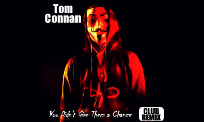 "Listen To Tom Connan's ""You Didn't Give Them A Chance"" Club Remix"