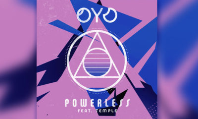 "OYO Shares Clip Of New Single ""Powerless"""