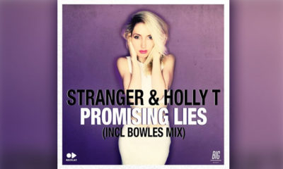 "Stranger Team Up With Holly T For Dancefloor-Ready Single ""Promising Lies"""