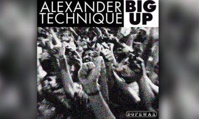 LISTEN NOW: Alexander Technique - Big Up (Extended Mix)