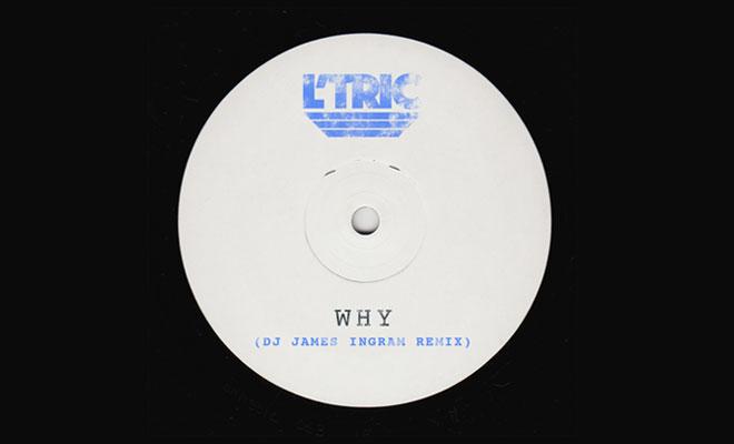 In Review: L'Tric - Why (DJ James Ingram Remix)