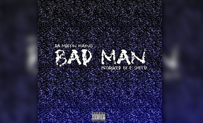 "Check Out Da Muffin Mayng's Powerful Rapping Style On ""Bad Man"""