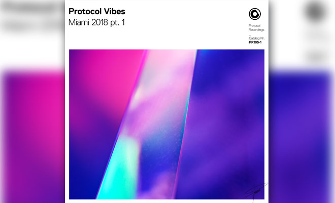 "Protocol Announces Miami Showcase Lineup And Kicks Off With ""Protocol Vibes - Miami 2018"" Music Package"