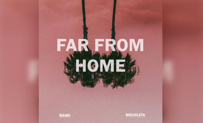 "RAMI Returns With Another Mellow Tune, ""Far From Home"""