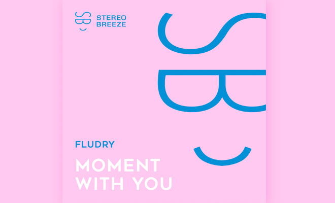 "Fludry Releases Dreamy Future House Tune ""Moment With You"""