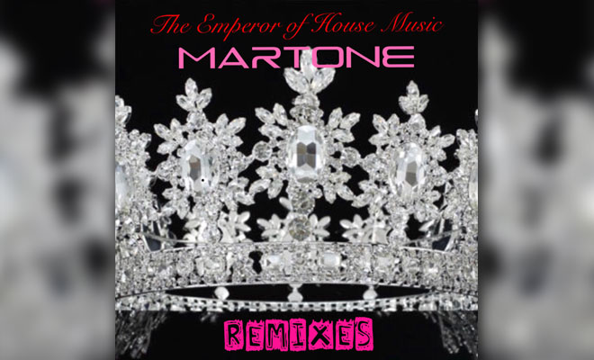 Martone Finally Unveils 'The Emperor of House Music, Remixes'