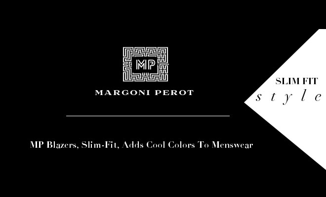 MARGONIPEROT Blazers, Slim-Fit, Adds Cool Colors To Menswear