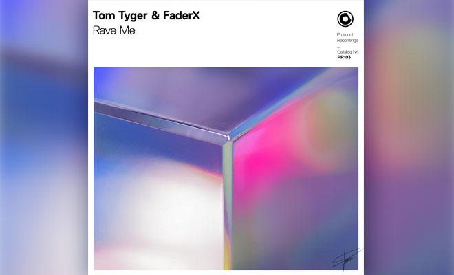 """Tom Tyger And FaderX Collaborate For Festival Anthem """"Rave Me"""" On Protocol"""