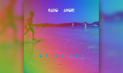 Check Out Radio Amore's Forthcoming Electronica Album 'OPIUM POP' — LISTEN