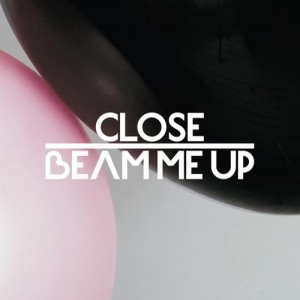 Close feat. Charlene Soraia & Scuba - Beam Me Up (George Fitzgerald Remix)