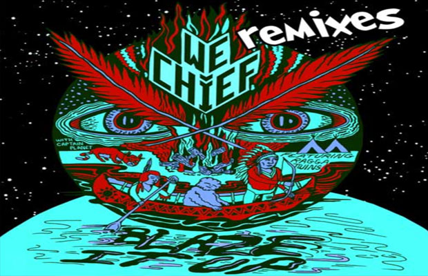"New Music Alert! WE CHIEF Releases The ""Blaze It Up"" Remixes"