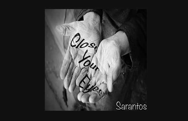 "Sarantos New Age Song ""Close Your Eyes"" Is Here!"