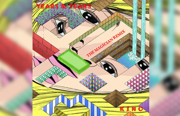 Years & Years - King (The Magician Remix)