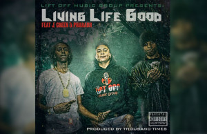 "Lift Off Music Group Debuts With Single ""Living Life Good"